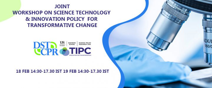 Joint workshop on 'Science Technology and Innovation Policy for Transformative Change' – SPRU & DST CPR